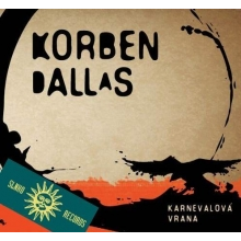 CD - Korben Dallas - Karnevalová vrana