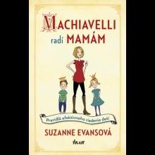 Suzanne Evansová - MACHIAVELLI RADÍ MAMÁM + originálna záložka ĽudiaĽuďom.sk
