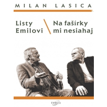 Listy Emilovi Na fašírky mi nesiahaj  s vlastnoručným podpismi  Milana Lasicu a Milana Kňažka