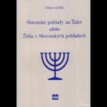 J. Alner: Slovenské pohľady na Židov alebo Židia v Slovenských pohľadoch
