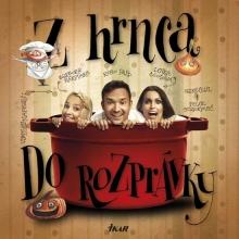 B.Rakovská, R.Papp, L.Šóošová - Z hrnca do rozprávky