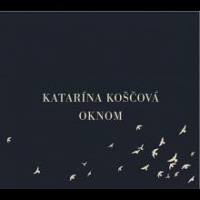 CD - Katarína Koščová: Oknom