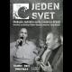 DvojDVD - Jeden svet - Diskusie Roberta Bezáka a Juraja Karpiša