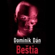 Jedinečná audiokniha - Dominik Dán: Beštia