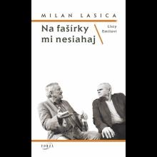 Vlastnoručne podpísaná knižka Milanom Lasicom: Listy Emilovi/Na fašírky mi nesiahaj