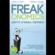 Freakonomics. Skrytá stránka všetkého.