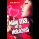 """""""Miluj ma, ak to dokážeš!"""" - novinka od spisovateľky Soni Rebrovej + osobné stretnutie s autorkou"""