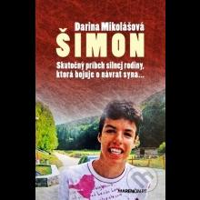 """Kniha """"Šimon. Skutočný príbeh silnej rodiny, ktorá bojuje o návrat syna"""" s podpisom autorky"""